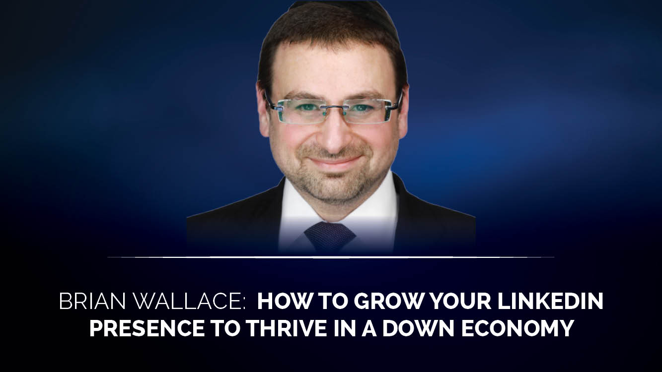 How to grow your LinkedIn presence to thrive in a down economy