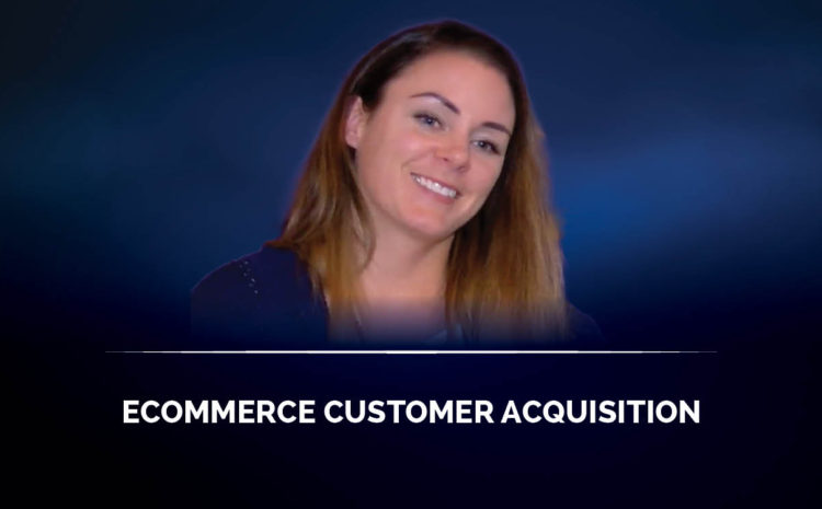 E-com Customer Acquisition