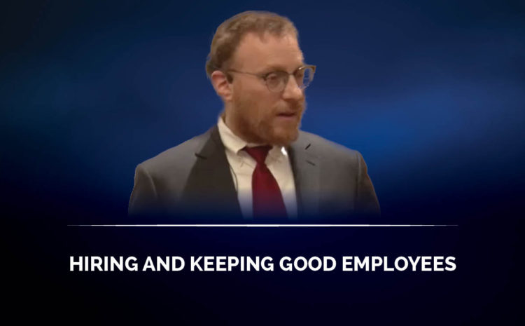 Hiring and keeping good employees